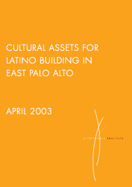 Cultural Assets for Latino Community Building in East Palo Alto (2003)  The David and Lucile Packard Foundation supported Wildflowers and anthropologist Analiese Richard in mapping the aspects of Latino culture that built up the informal side of this community.  pdf